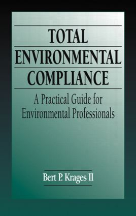 Total Environmental Compliance: A Practical Guide for Environmental Professionals, 1st Edition (Hardback) book cover