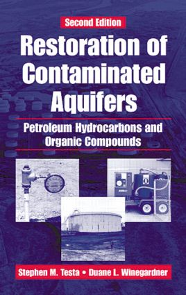 Restoration of Contaminated Aquifers: Petroleum Hydrocarbons and Organic Compounds, Second Edition, 2nd Edition (Hardback) book cover