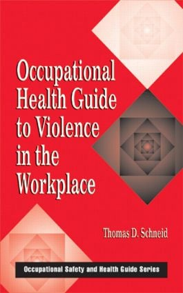 Occupational Health Guide to Violence in the Workplace: 1st Edition (Hardback) book cover
