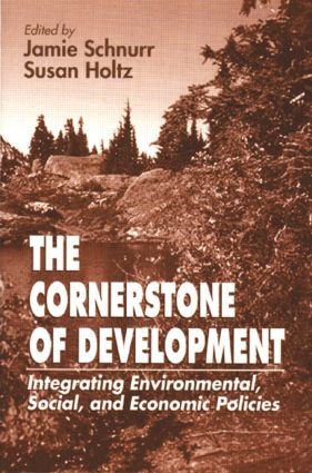 The Cornerstone of Development: Integrating Environmental, Social, and Economic Policies, 1st Edition (Paperback) book cover
