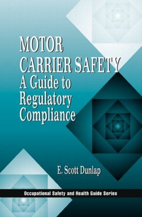 Motor Carrier Safety: A Guide to Regulatory Compliance, 1st Edition (Hardback) book cover
