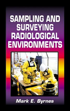 Sampling and Surveying Radiological Environments: 1st Edition (Hardback) book cover