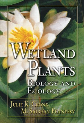 Wetland Plants: Biology and Ecology, 1st Edition (Hardback) book cover