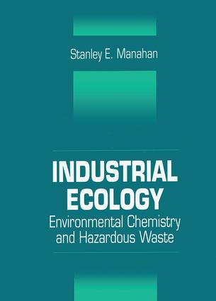 Industrial Ecology: Environmental Chemistry and Hazardous Waste, 1st Edition (Hardback) book cover