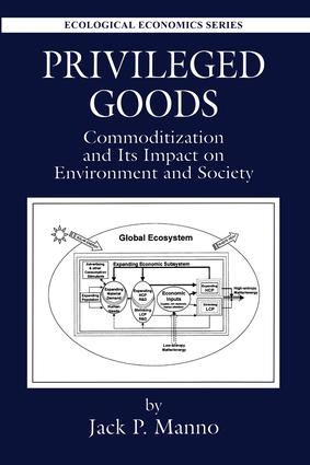 Privileged Goods: Commoditization and Its Impact on Environment and Society book cover
