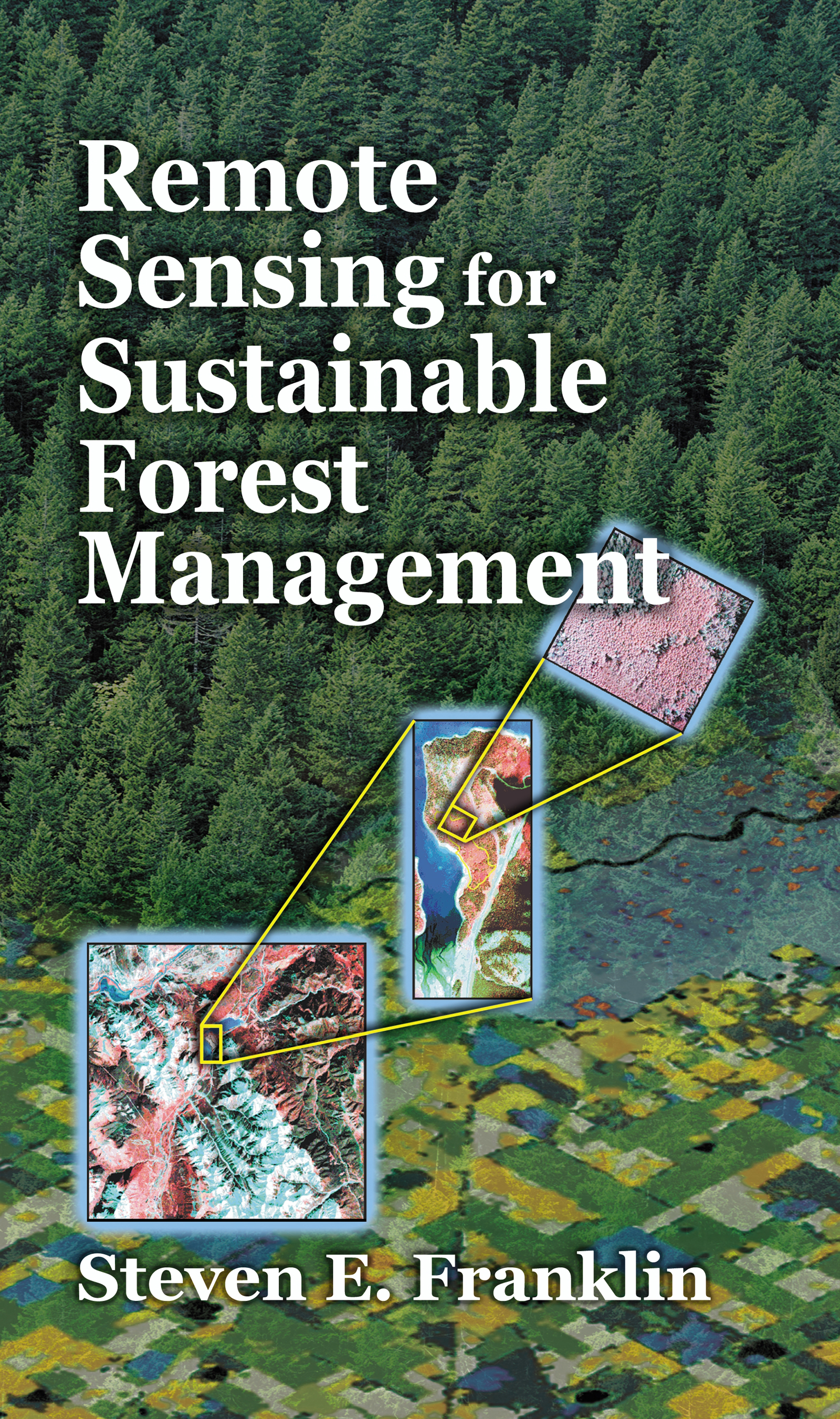 Remote Sensing for Sustainable Forest Management: 1st Edition (Hardback) book cover