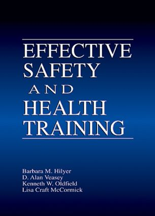 Effective Safety and Health Training: 1st Edition (Hardback) book cover
