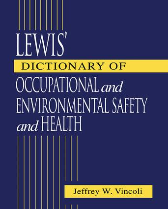 Lewis' Dictionary of Occupational and Environmental Safety and Health: 1st Edition (Hardback) book cover