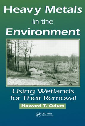 Heavy Metals in the Environment: Using Wetlands for Their Removal, 1st Edition (Hardback) book cover