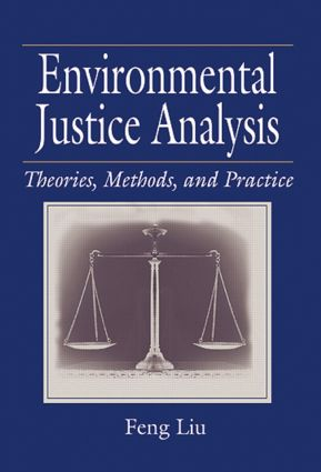 Environmental Justice Analysis: Theories, Methods, and Practice, 1st Edition (Paperback) book cover