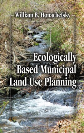 Ecologically Based Municipal Land Use Planning: 1st Edition (e-Book) book cover
