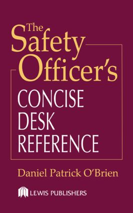 The Safety Officer's Concise Desk Reference: 1st Edition (Hardback) book cover