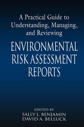 A Practical Guide to Understanding, Managing, and Reviewing Environmental Risk Assessment Reports: 1st Edition (Hardback) book cover