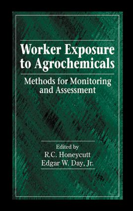 Worker Exposure to Agrochemicals: Methods for Monitoring and Assessment, 1st Edition (Hardback) book cover