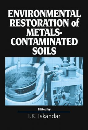 Environmental Restoration of Metals-Contaminated Soils: 1st Edition (Hardback) book cover