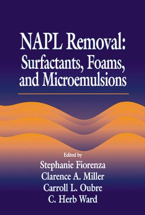 NAPL Removal Surfactants, Foams, and Microemulsions: 1st Edition (Hardback) book cover
