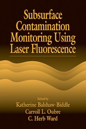 Subsurface Contamination Monitoring Using Laser Fluorescence: 1st Edition (Hardback) book cover
