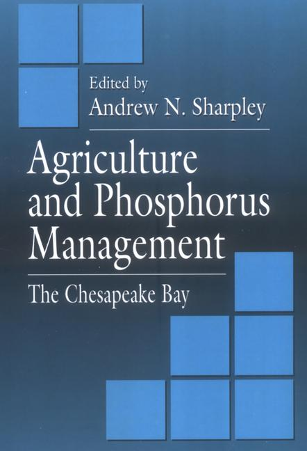 Agriculture and Phosphorus Management: The Chesapeake Bay, 1st Edition (Hardback) book cover