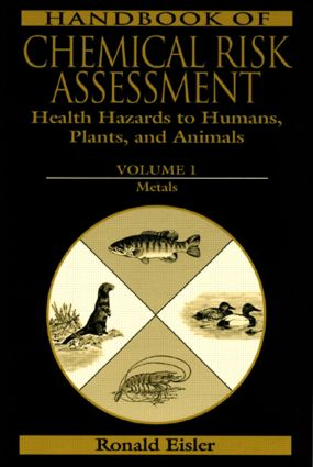 Handbook of Chemical Risk Assessment: Health Hazards to Humans, Plants, and Animals, Three Volume Set, 1st Edition (Hardback) book cover