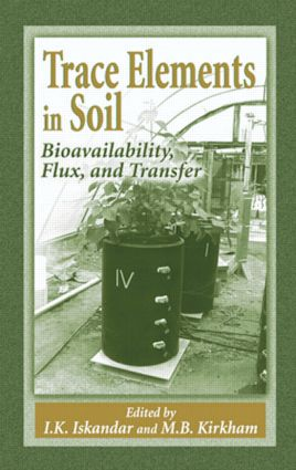 Trace Elements in Soil: Bioavailability, Flux, and Transfer, 1st Edition (Hardback) book cover
