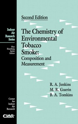 The Chemistry of Environmental Tobacco Smoke: Composition and Measurement, Second Edition, 2nd Edition (Hardback) book cover