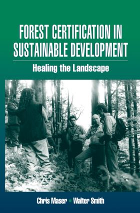 Forest Certification in Sustainable Development: Healing the Landscape (Paperback) book cover