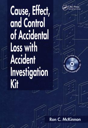 Cause, Effect, and Control of Accidental Loss with Accident Investigation Kit: 1st Edition (Hardback) book cover