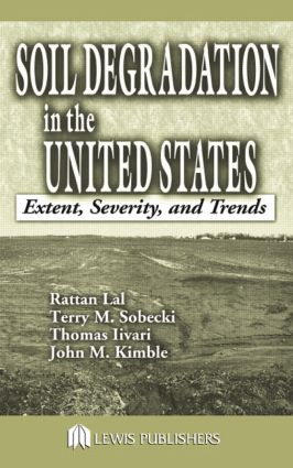Soil Degradation in the United States: Extent, Severity, and Trends, 1st Edition (Hardback) book cover