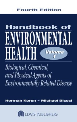 Handbook of Environmental Health, Volume I: Biological, Chemical, and Physical Agents of Environmentally Related Disease book cover