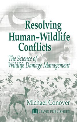 Resolving Human-Wildlife Conflicts: The Science of Wildlife Damage Management, 1st Edition (Hardback) book cover