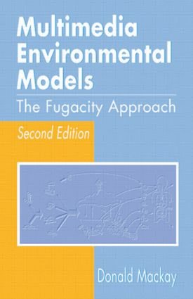 Multimedia Environmental Models: The Fugacity Approach, Second Edition, 2nd Edition (Hardback) book cover
