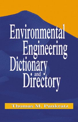 Environmental Engineering Dictionary and Directory: 1st Edition (Paperback) book cover