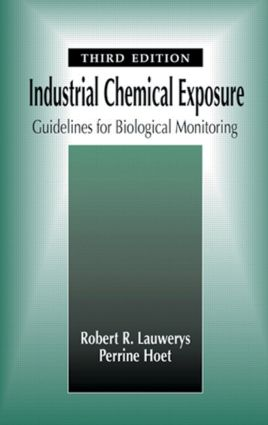 Industrial Chemical Exposure: Guidelines for Biological Monitoring, Third Edition, 3rd Edition (Hardback) book cover