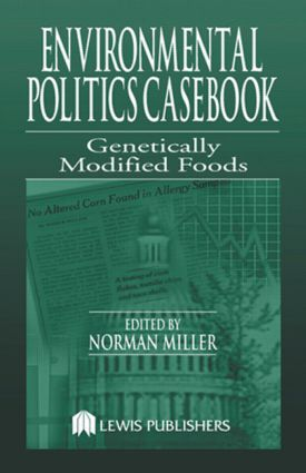 Environmental Politics Casebook: Genetically Modified Foods, 1st Edition (Paperback) book cover