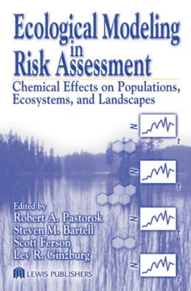 Ecological Modeling in Risk Assessment: Chemical Effects on Populations, Ecosystems, and Landscapes, 1st Edition (Hardback) book cover