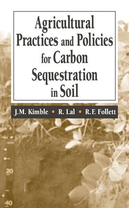 Agricultural Practices and Policies for Carbon Sequestration in Soil: 1st Edition (Hardback) book cover