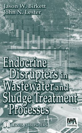 Endocrine Disrupters in Wastewater and Sludge Treatment Processes: 1st Edition (Hardback) book cover