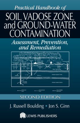 Practical Handbook of Soil, Vadose Zone, and Ground-Water Contamination: Assessment, Prevention, and Remediation, Second Edition, 2nd Edition (Hardback) book cover