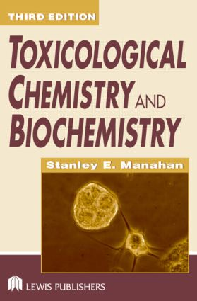 Toxicological Chemistry and Biochemistry: 3rd Edition (Hardback) book cover