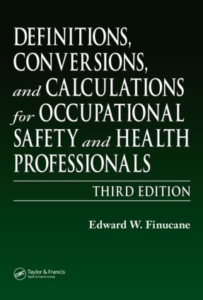 Definitions, Conversions, and Calculations for Occupational Safety and Health Professionals: 3rd Edition (Hardback) book cover