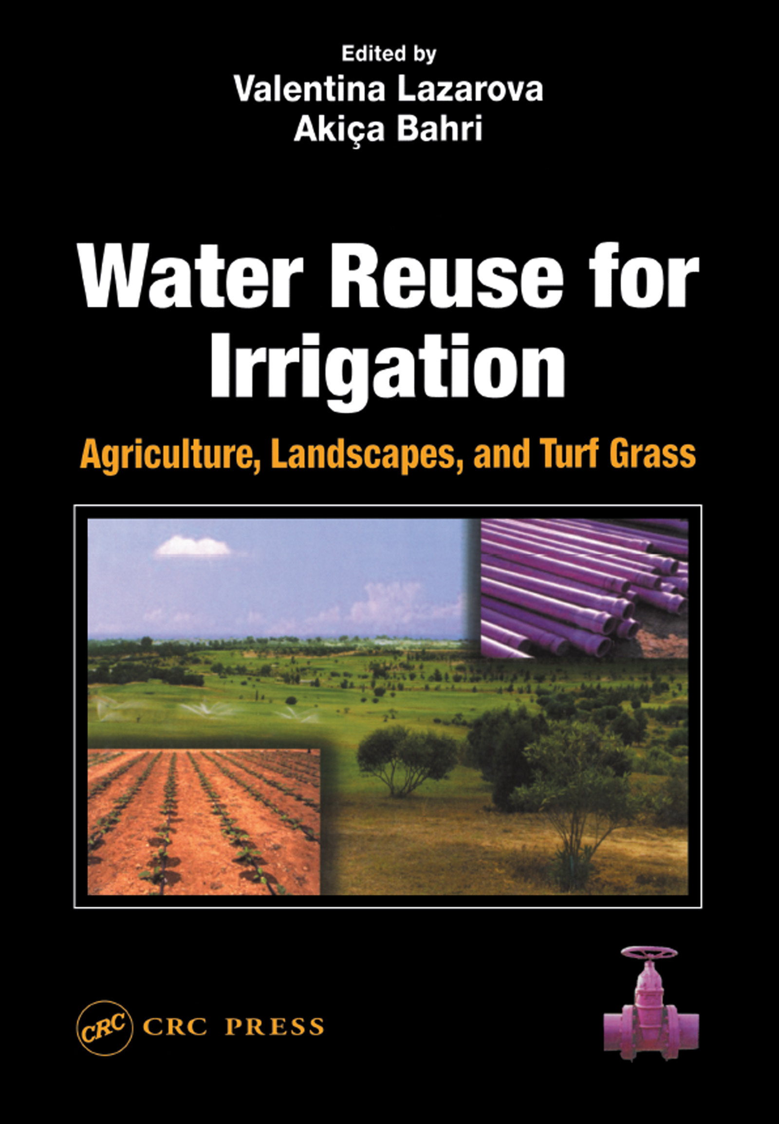 Water Reuse for Irrigation: Agriculture, Landscapes, and Turf Grass, 1st Edition (Hardback) book cover