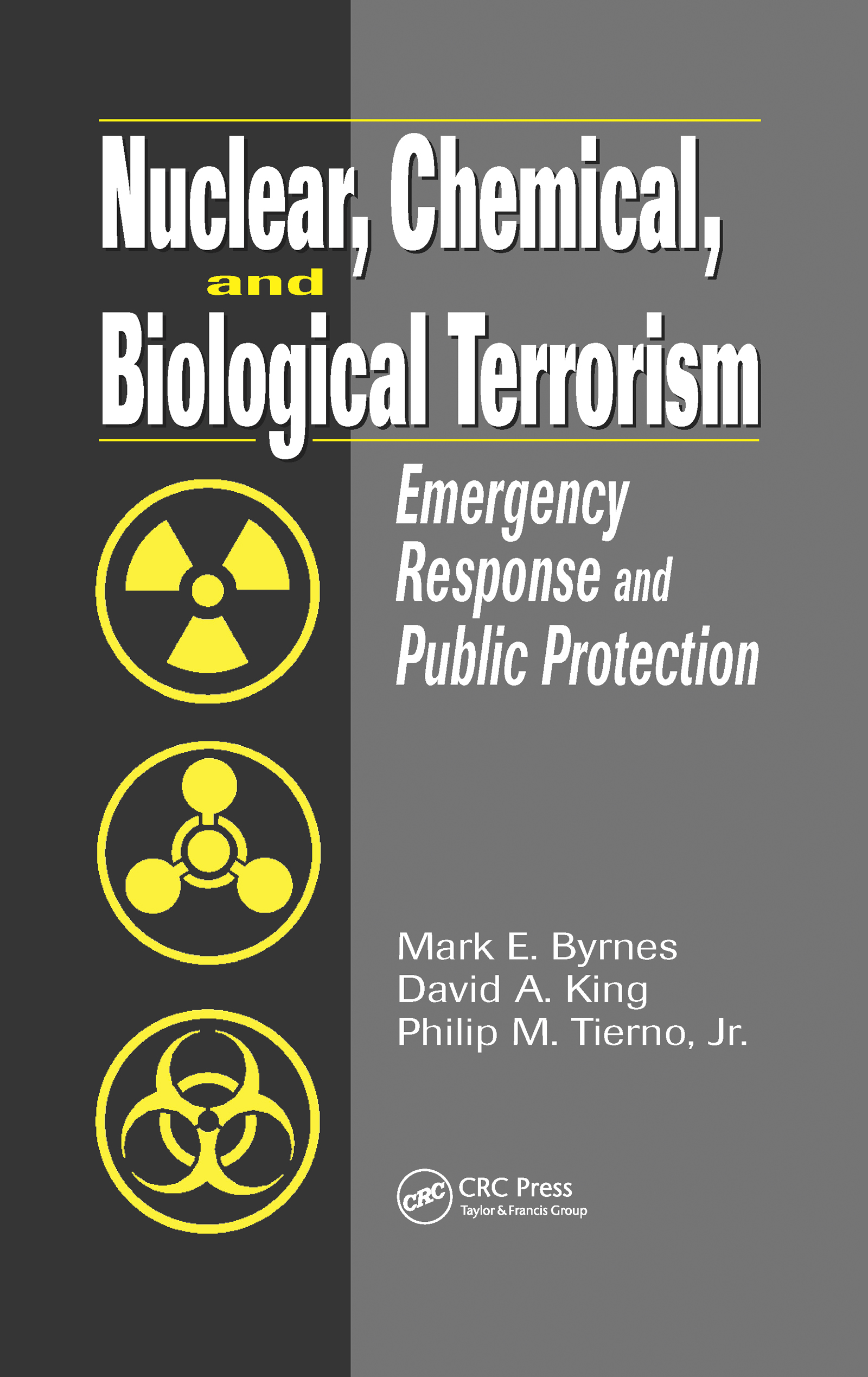 Nuclear, Chemical, and Biological Terrorism: Emergency Response and Public Protection, 1st Edition (Hardback) book cover