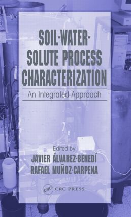 Soil-Water-Solute Process Characterization: An Integrated Approach, 1st Edition (Hardback) book cover