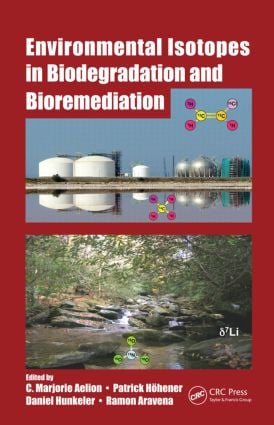 Environmental Isotopes in Biodegradation and Bioremediation: 1st Edition (Hardback) book cover