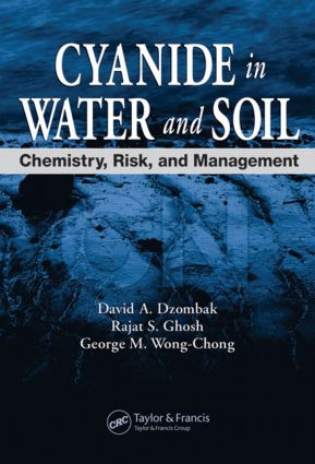 Cyanide in Water and Soil: Chemistry, Risk, and Management, 1st Edition (Hardback) book cover