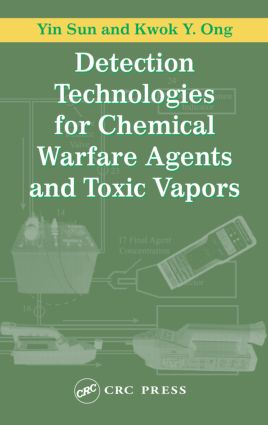 Detection Technologies for Chemical Warfare Agents and Toxic Vapors: 1st Edition (Hardback) book cover