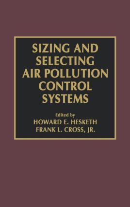 Sizing and Selecting Air Pollution Control Systems: 1st Edition (Hardback) book cover