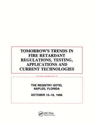 Tomorrows Trends in Fire Retardant Regulations, Testing, and Applications: 1st Edition (Hardback) book cover