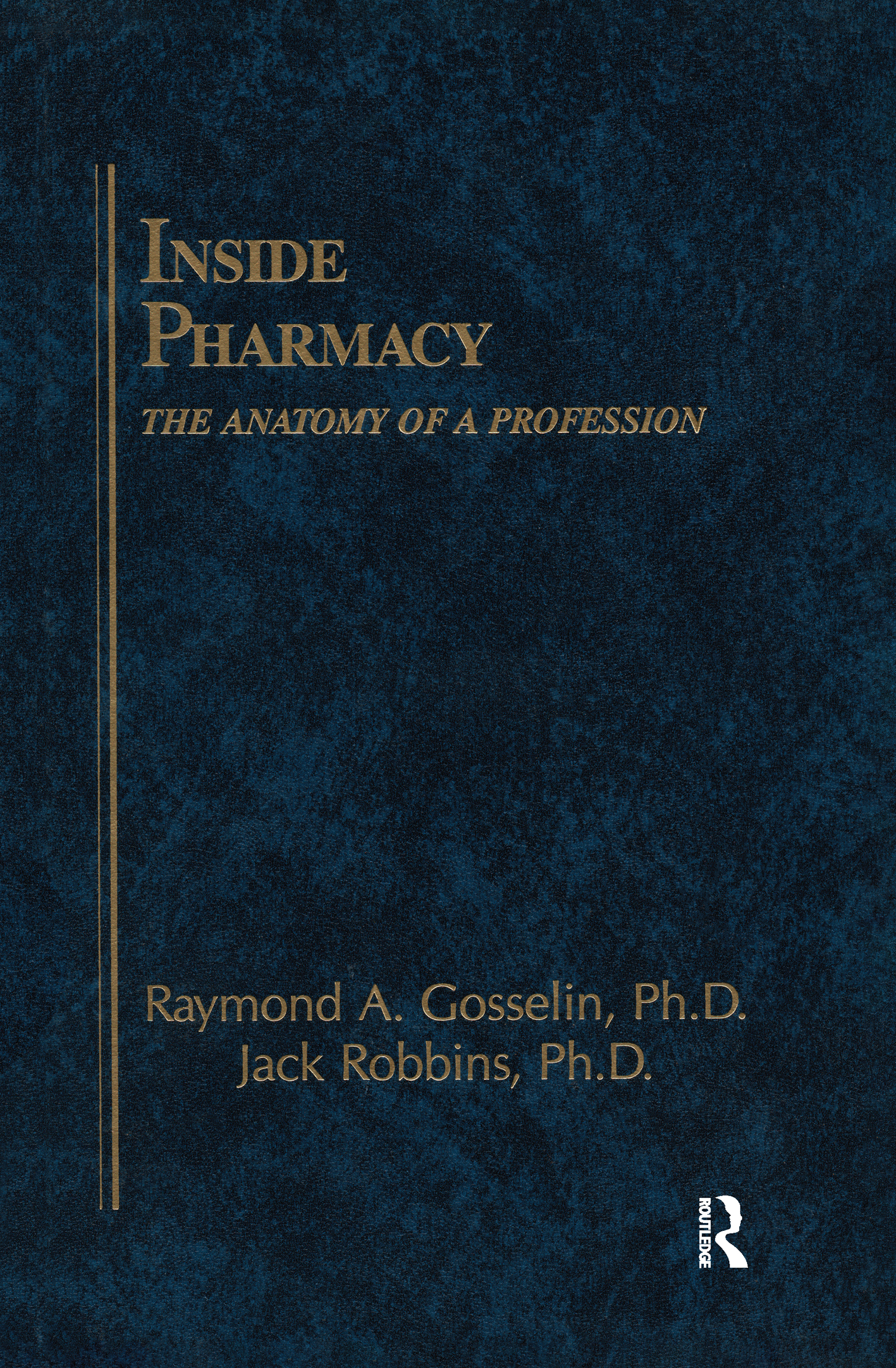 Inside Pharmacy: The Anatomy of a Profession, 1st Edition (Hardback) book cover