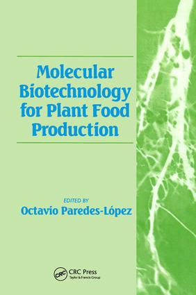 Molecular Biotechnology for Plant Food Production: 1st Edition (Hardback) book cover